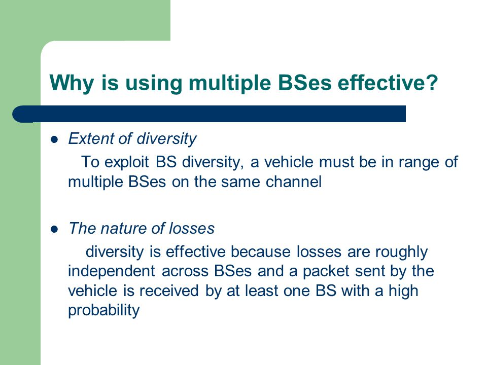 Why is using multiple BSes effective.