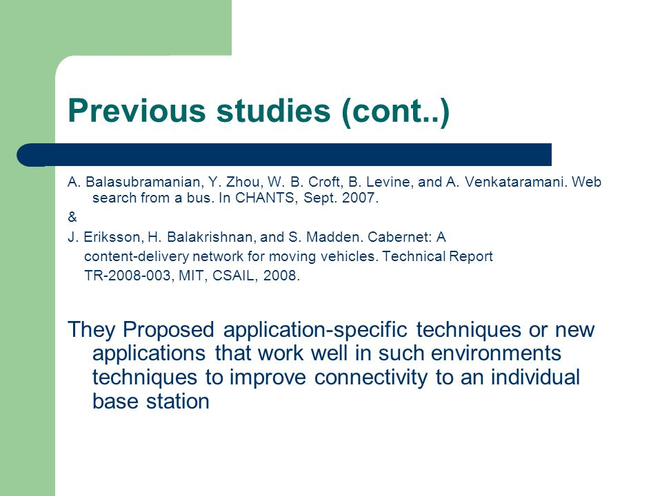 Previous studies (cont..) A. Balasubramanian, Y. Zhou, W.