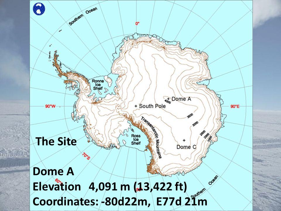 The Site Dome A Elevation4,091 m (13,422 ft) Coordinates: -80d22m, E77d 21m