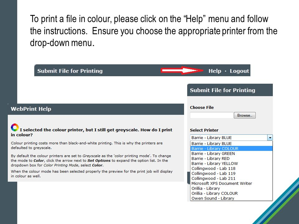 To print a file in colour, please click on the Help menu and follow the instructions.