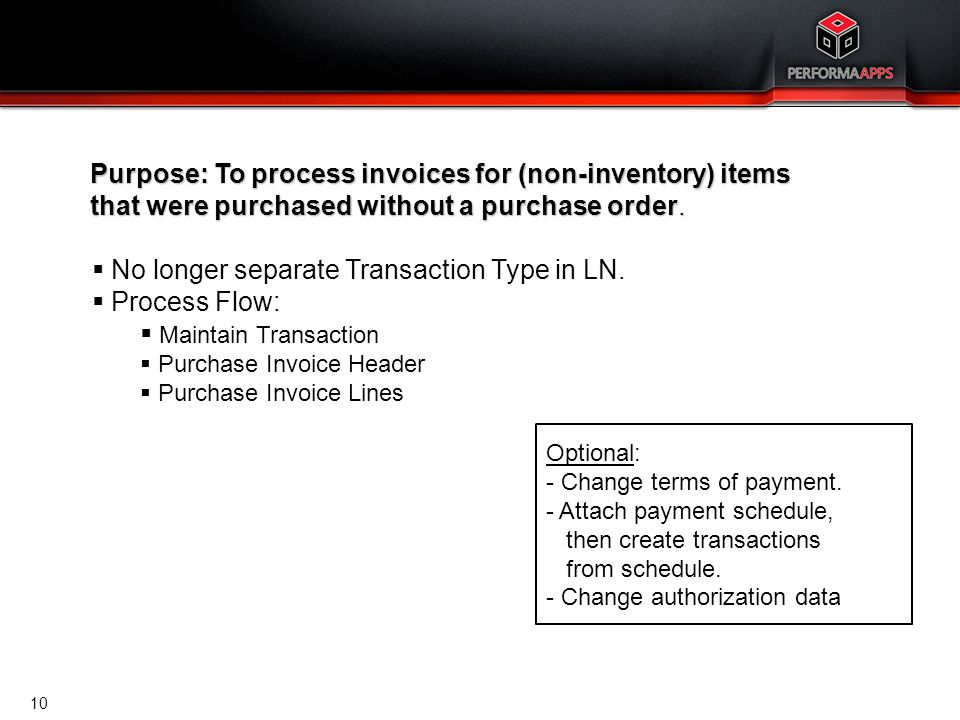 Template V.16, July 19, 2011 10 Accounts Payable Cost Invoices Purpose: To process invoices for (non-inventory) items that were purchased without a pu