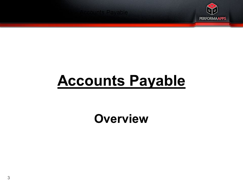 Template V.16, July 19, 2011 Finance Training Agenda – Accounts Payable  Overview  Business Partners  Financial Customer Groups  Processing  Terms  Master Data  Parameters  Procurement Card  Purchase Invoice  Report Definition  Processing  Received Invoices  Invoice – Matching  Invoice - Cost  Recurring Purchase Invoices  Reporting  Open Entries  Dashboard  Aging Reports  Recalculate Invoice-From BP Balances 4