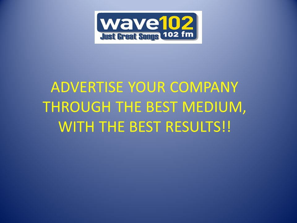 ADVERTISE YOUR COMPANY THROUGH THE BEST MEDIUM, WITH THE BEST RESULTS!!