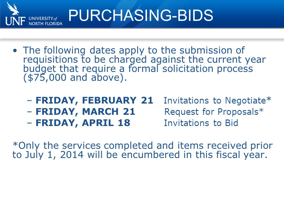 FY 14 REQUISITIONS MONDAY JUNE 9, 2014 Final day to submit requisitions for encumbrances in the current year, FY14.
