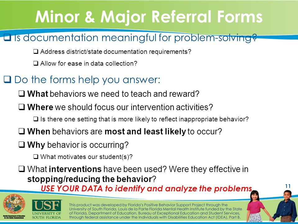 11 Minor & Major Referral Forms  Is documentation meaningful for problem-solving.