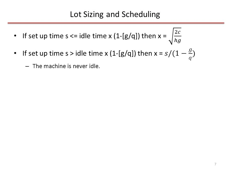 Rotation schedules 1 machine but n jobs – With and without set-up time but with set up costs Sequence dependent and sequence independent set up time – Sequence dependent s jk – Sequence independent s jk = s k The cycle times of the n jobs must be identical.