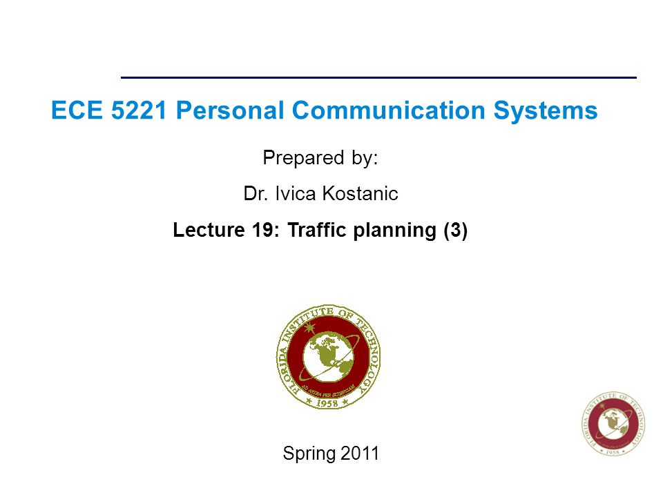 Florida Institute of technologies ECE 5221 Personal Communication Systems Prepared by: Dr.
