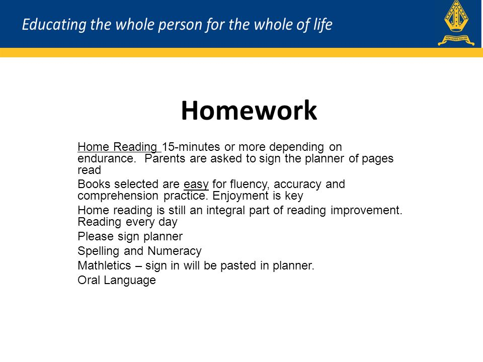 Homework Home Reading 15-minutes or more depending on endurance.