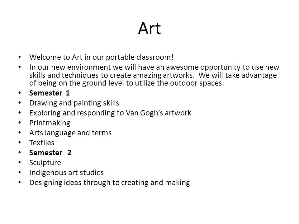 Art Welcome to Art in our portable classroom.