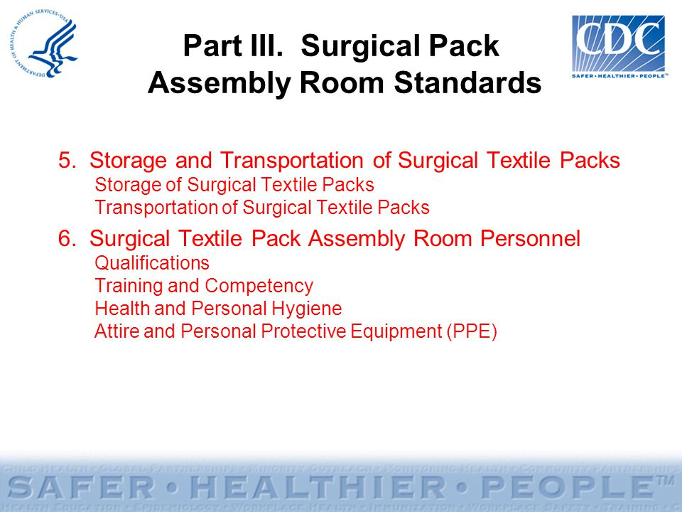 Part III. Surgical Pack Assembly Room Standards 5. Storage and Transportation of Surgical Textile Packs Storage of Surgical Textile Packs Transportati