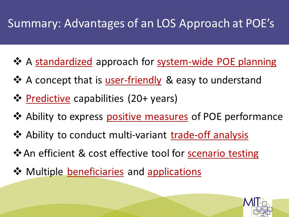Summary: Advantages of an LOS Approach at POE's  A standardized approach for system-wide POE planning  A concept that is user-friendly & easy to understand  Predictive capabilities (20+ years)  Ability to express positive measures of POE performance  Ability to conduct multi-variant trade-off analysis  An efficient & cost effective tool for scenario testing  Multiple beneficiaries and applications Slide 18: LOS Methodology TBWG | Montreal 2013