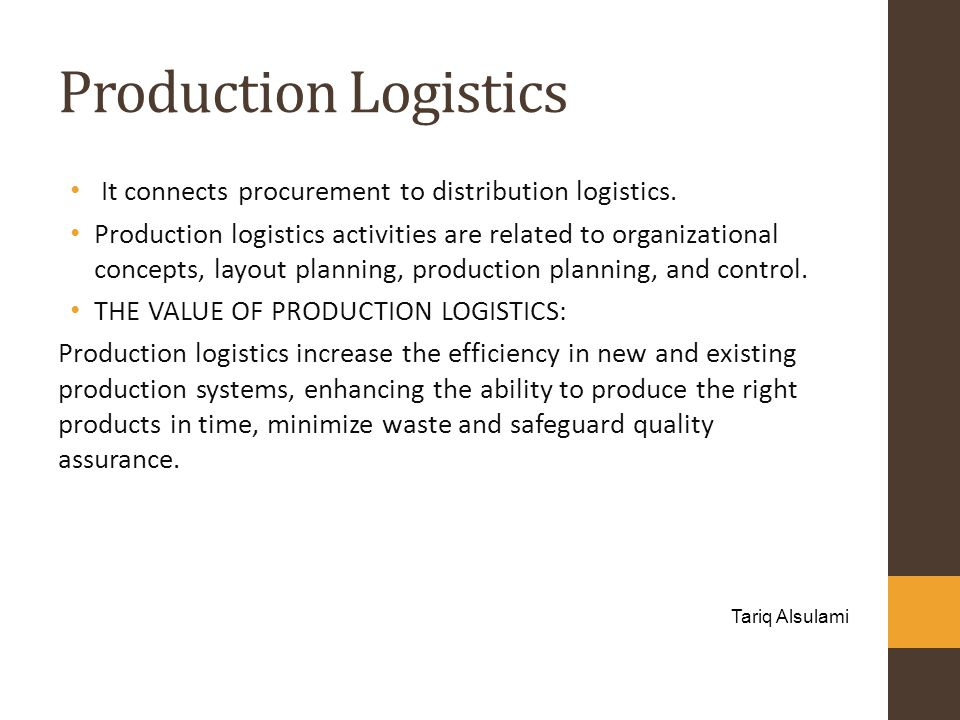 Production Logistics It connects procurement to distribution logistics.