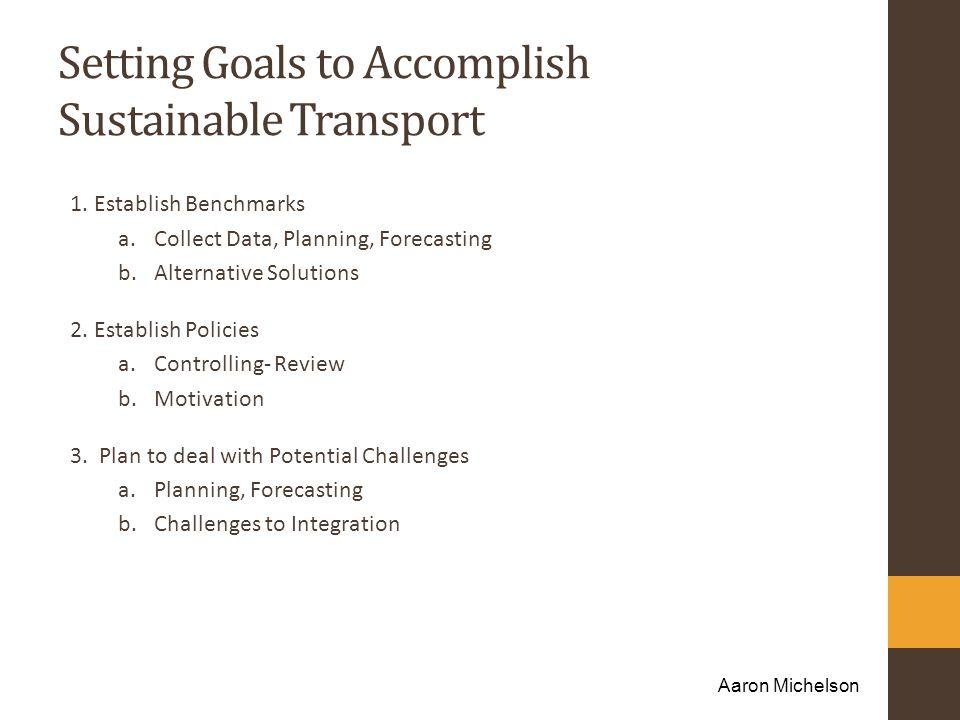 Setting Goals to Accomplish Sustainable Transport 1.