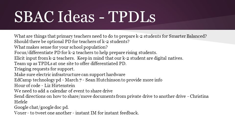 SBAC Ideas - TPDLs What are things that primary teachers need to do to prepare k-2 students for Smarter Balanced.