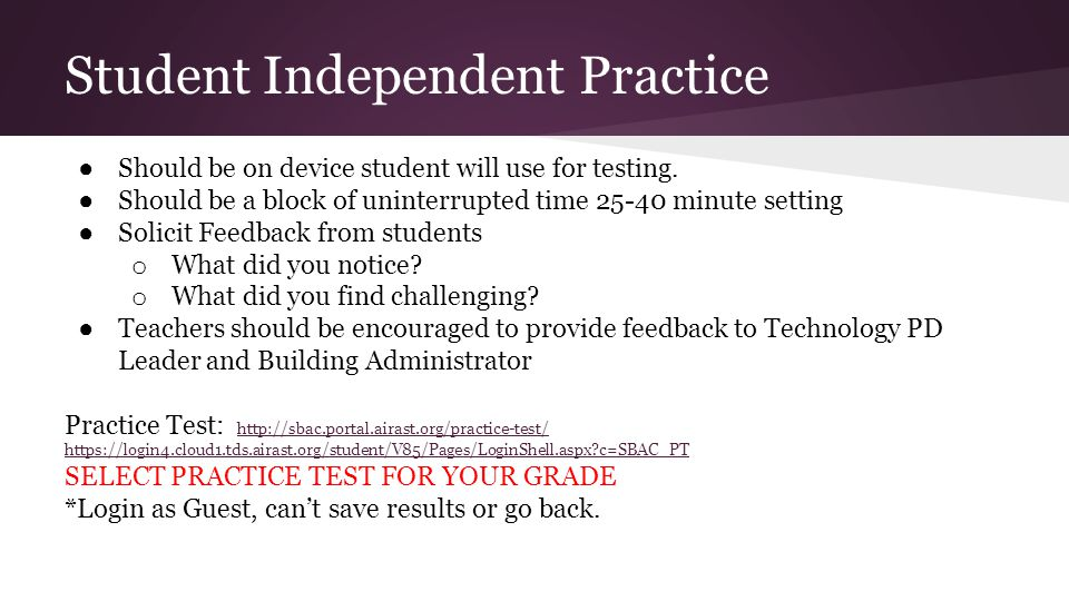 Student Independent Practice ● Should be on device student will use for testing.