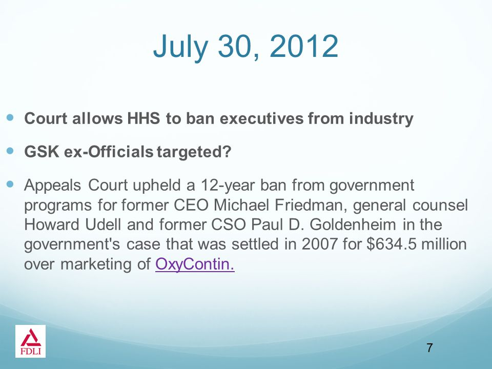 July 30, 2012 Court allows HHS to ban executives from industry GSK ex-Officials targeted.