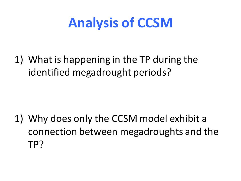 Analysis of CCSM 1)What is happening in the TP during the identified megadrought periods.