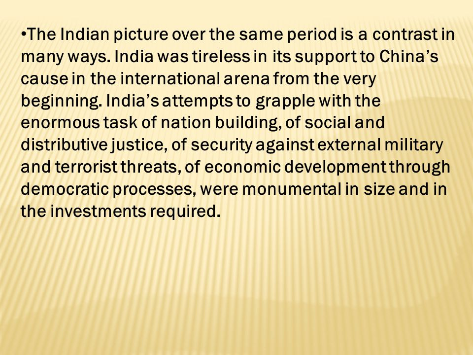 The Indian picture over the same period is a contrast in many ways.