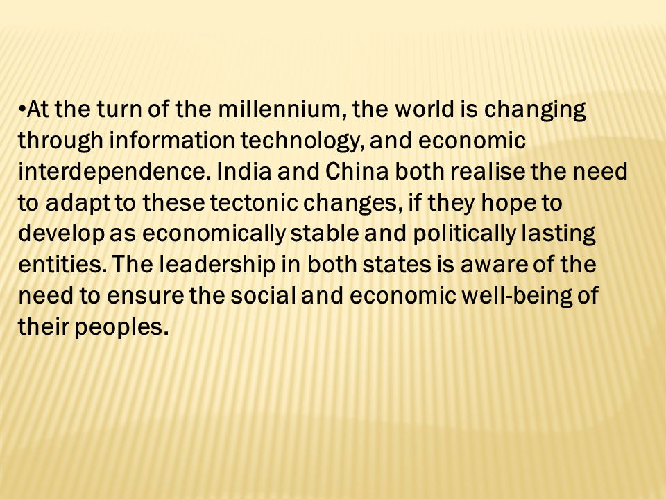 At the turn of the millennium, the world is changing through information technology, and economic interdependence.