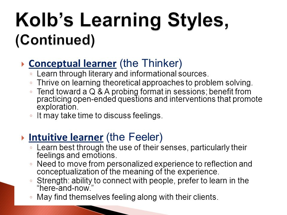  Conceptual learner (the Thinker) ◦ Learn through literary and informational sources.
