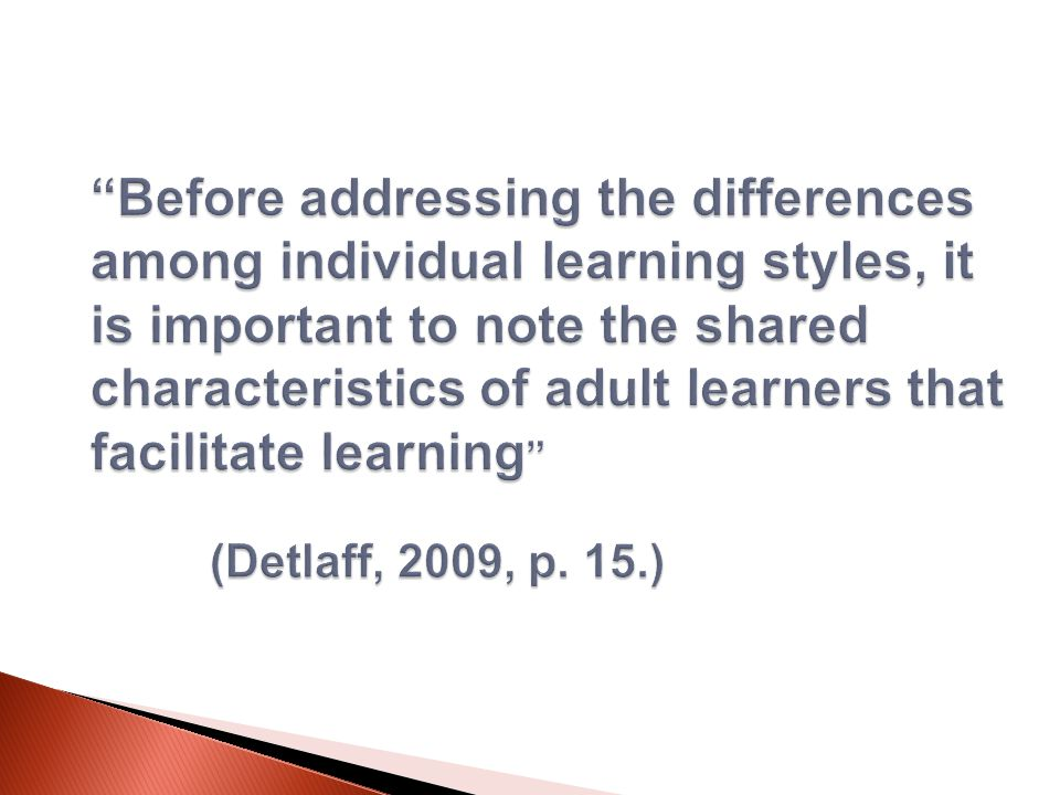  Adults have a need to be self directed in learning activities.