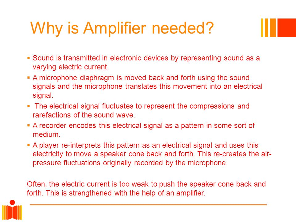 Why is Amplifier needed.