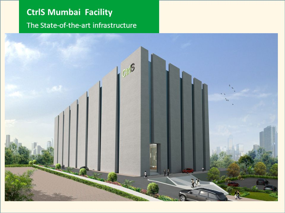 CtrlS Mumbai Facility The State-of-the-art infrastructure