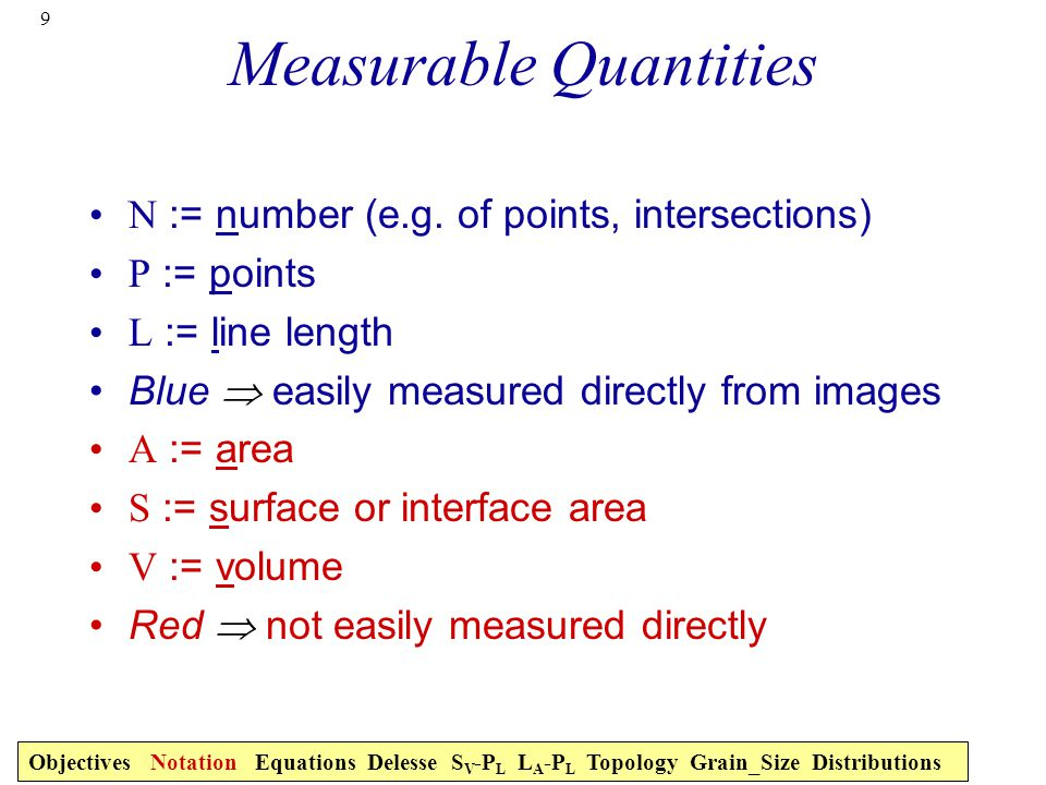9 Measurable Quantities N := number (e.g.