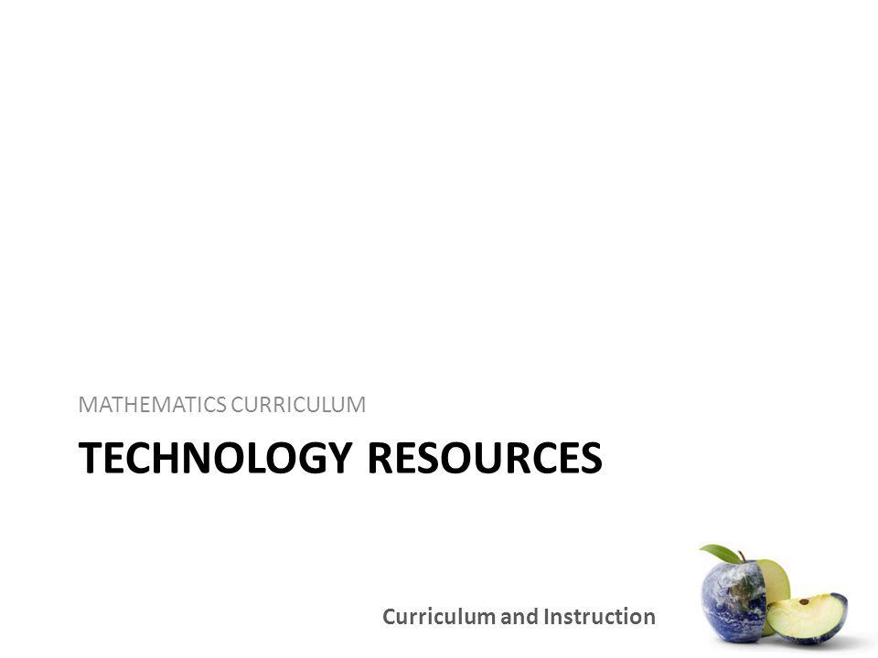 TECHNOLOGY RESOURCES MATHEMATICS CURRICULUM