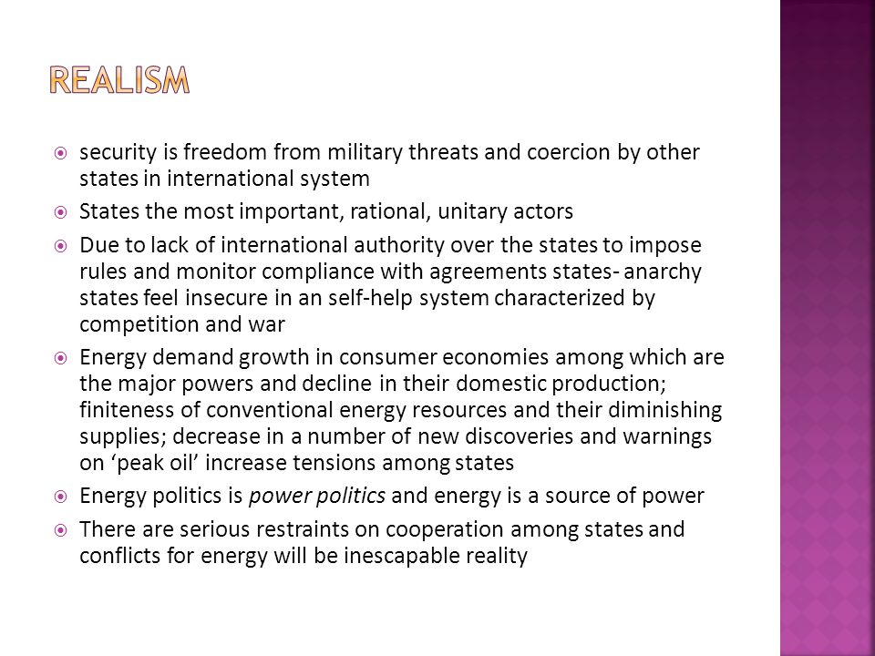  security is freedom from military threats and coercion by other states in international system  States the most important, rational, unitary actors