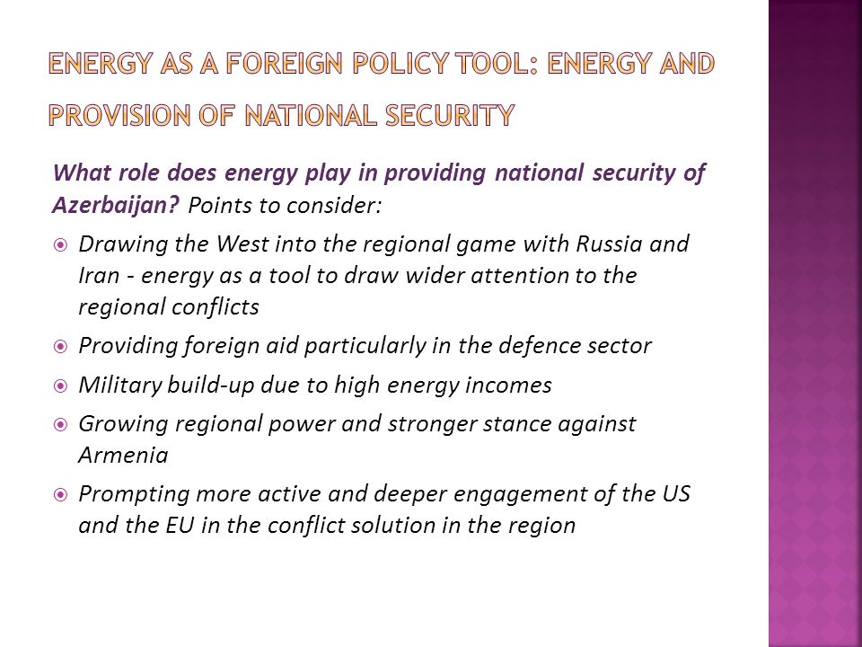 What role does energy play in providing national security of Azerbaijan? Points to consider:  Drawing the West into the regional game with Russia and