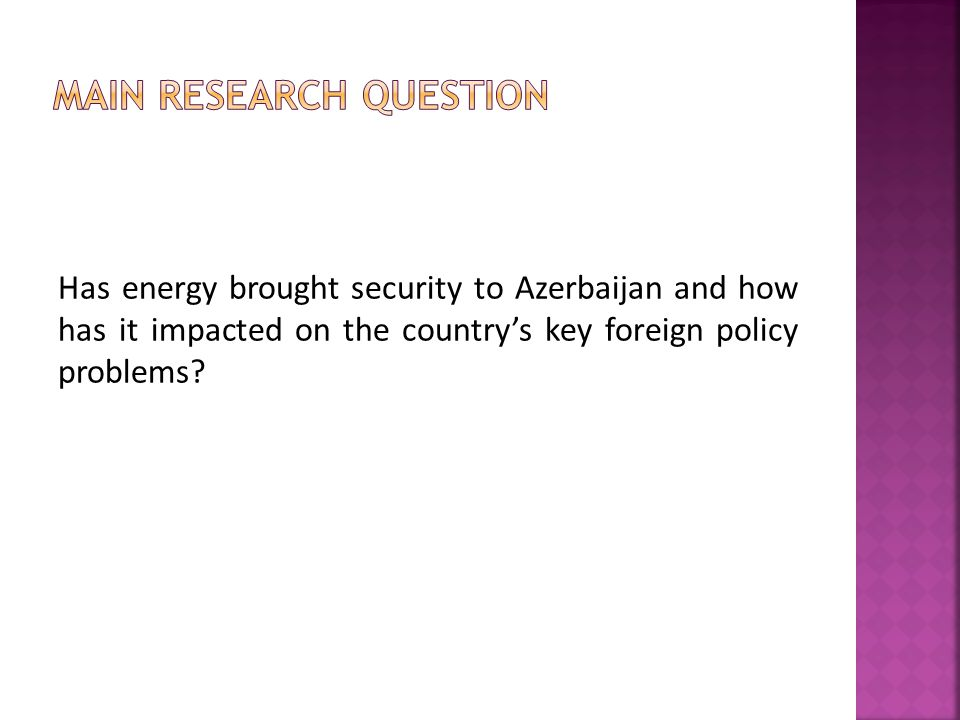 Has energy brought security to Azerbaijan and how has it impacted on the country's key foreign policy problems?