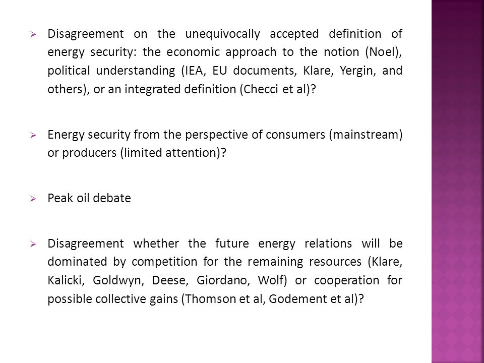  Disagreement on the unequivocally accepted definition of energy security: the economic approach to the notion (Noel), political understanding (IEA,