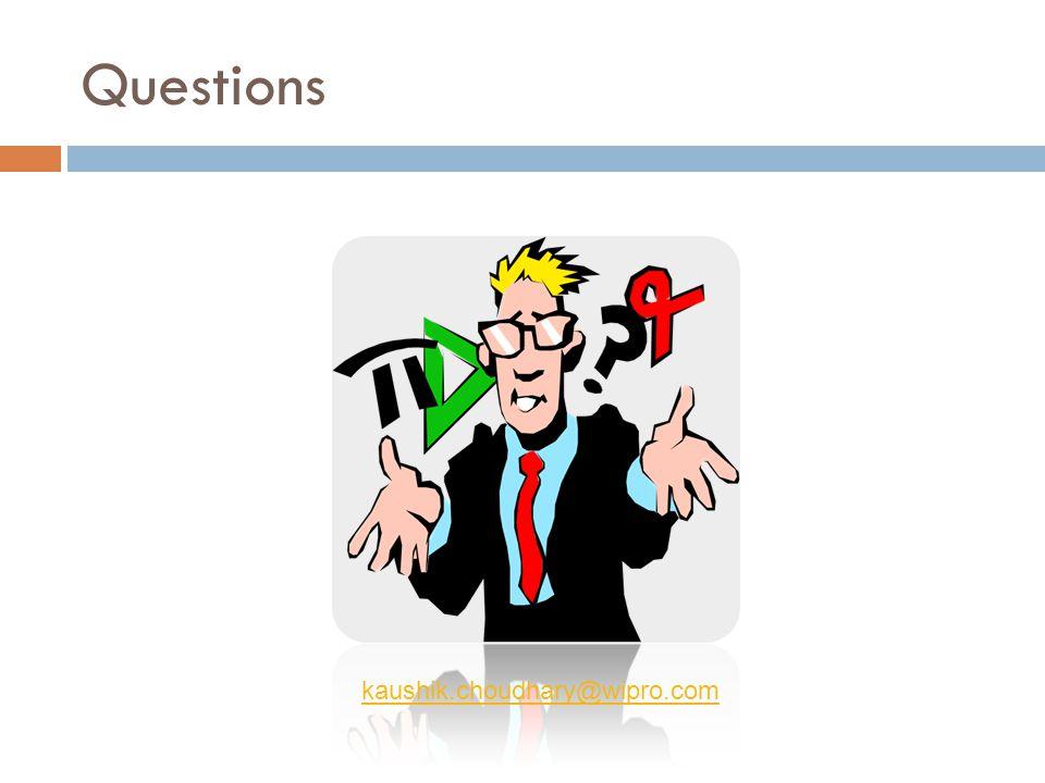 Questions kaushik.choudhary@wipro.com