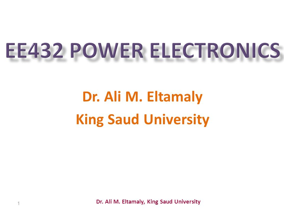 Dr. Ali M. Eltamaly, King Saud University 1 Dr. Ali M. Eltamaly King Saud University