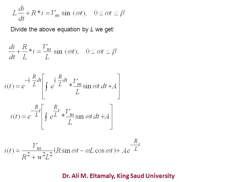 Dr. Ali M. Eltamaly, King Saud University Divide the above equation by L we get: