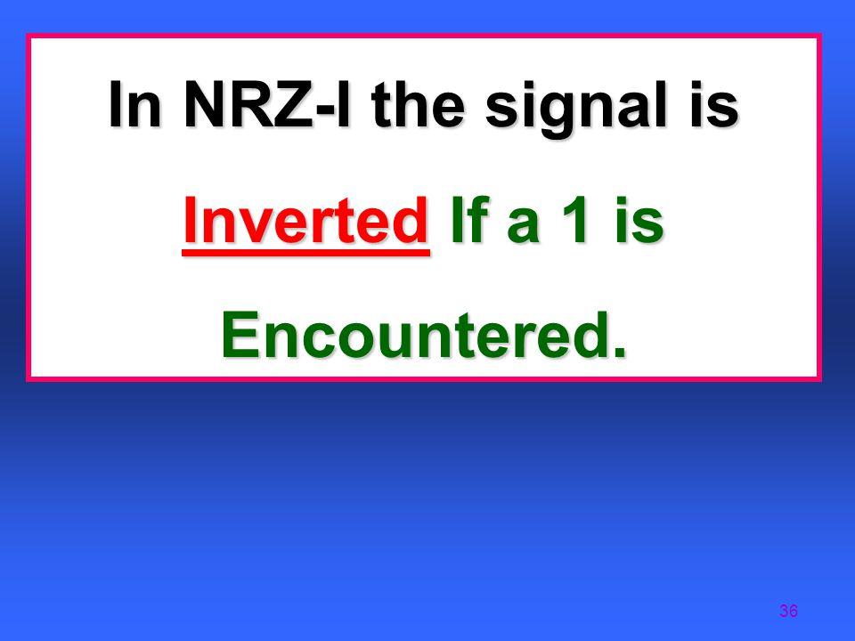 35 NRZ-I Encoding (Polar)