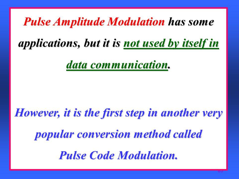 82 Codec – Coder-Decoder zAnalog To Digital Converter Called A Codec yco der –dec oder  codec zConversion Requires Two Steps: yPulse Amplitude Modula