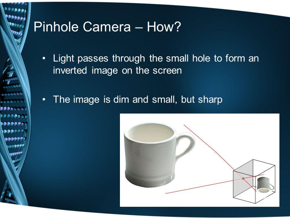 Pinhole Camera – How.