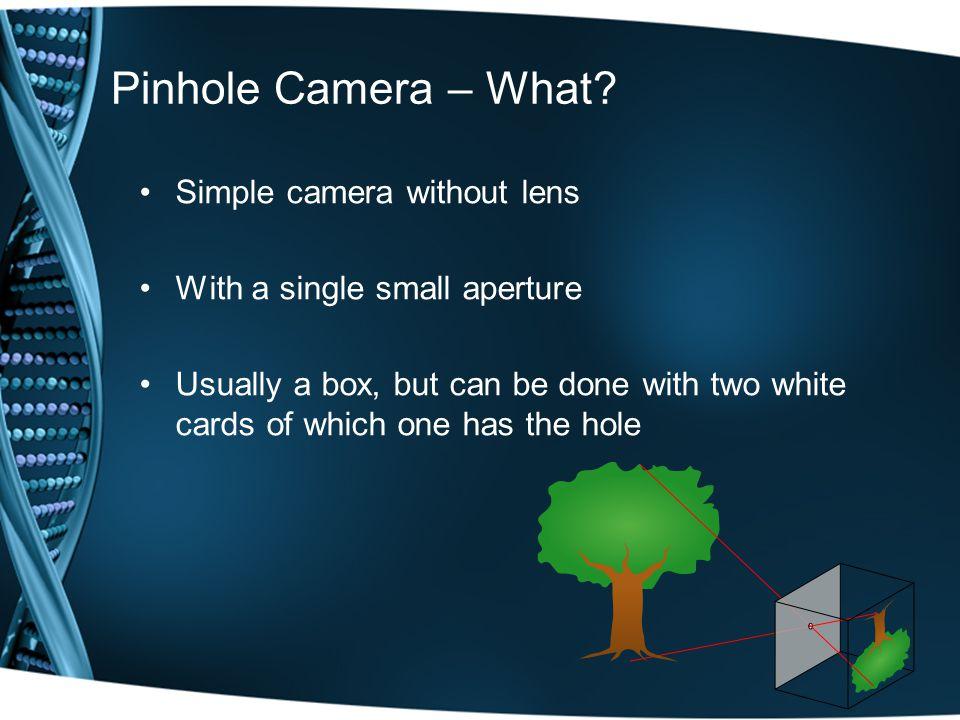 Pinhole Camera – What.