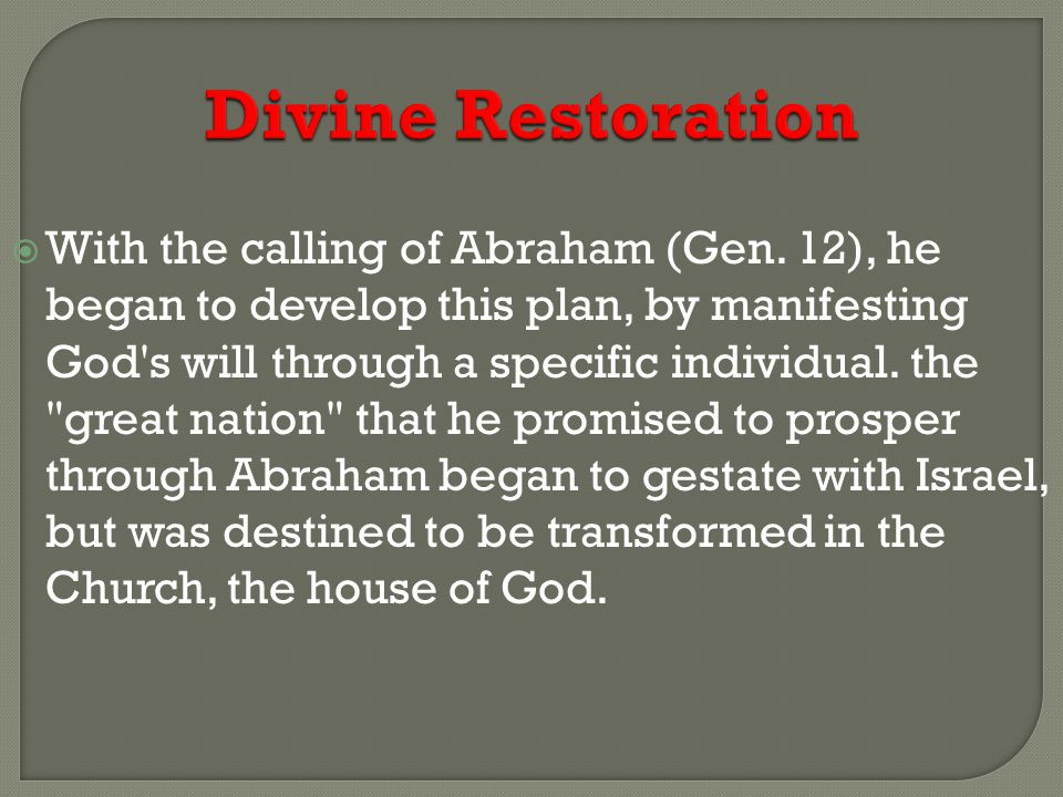 Divine Restoration  With the calling of Abraham (Gen.