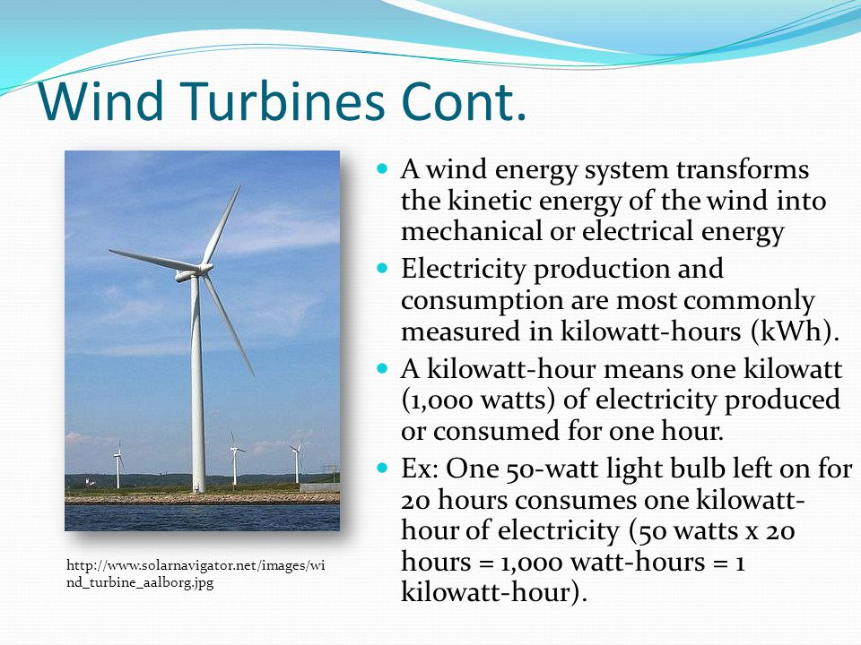 Technological Obstacles Wind turbines - Below 8-10 mph wind speed they do not generate and have to cut out for safety reasons above 56 mph.