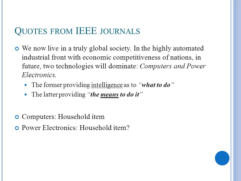 Q UOTES FROM IEEE JOURNALS We now live in a truly global society.