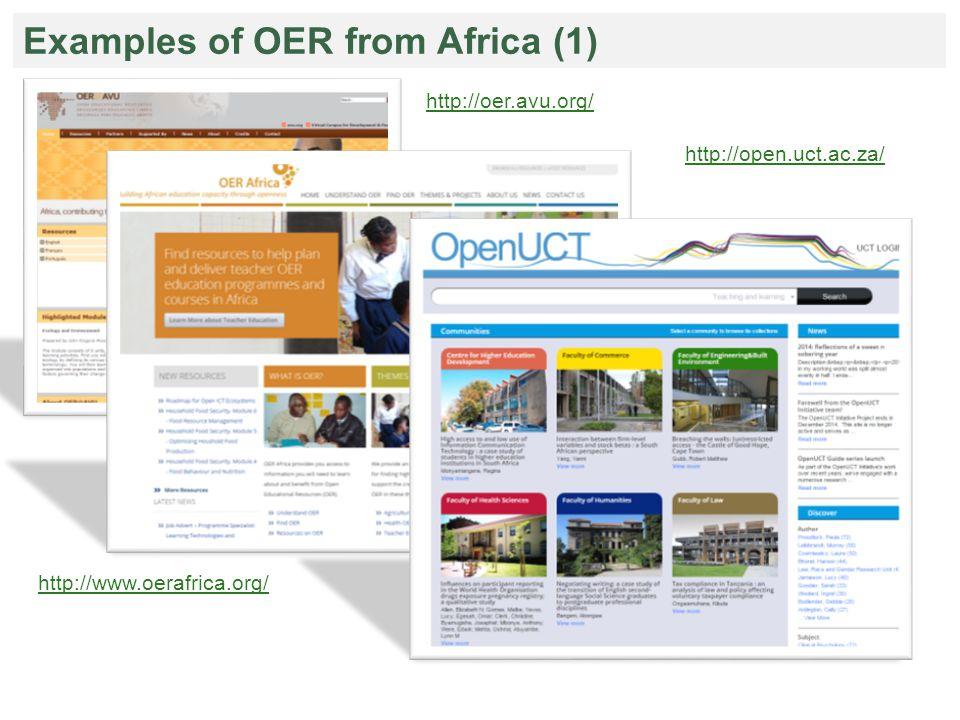 http://oer.avu.org/ http://open.uct.ac.za/ http://www.oerafrica.org/ Examples of OER from Africa (1)