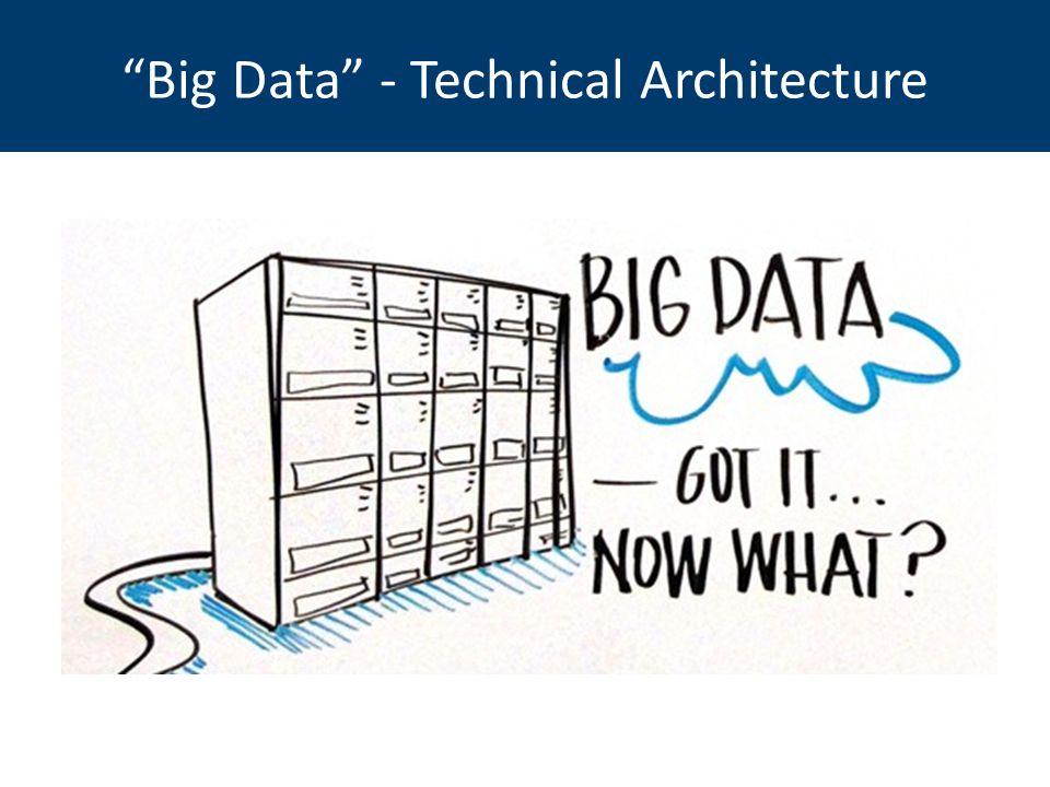 Big Data - Technical Architecture