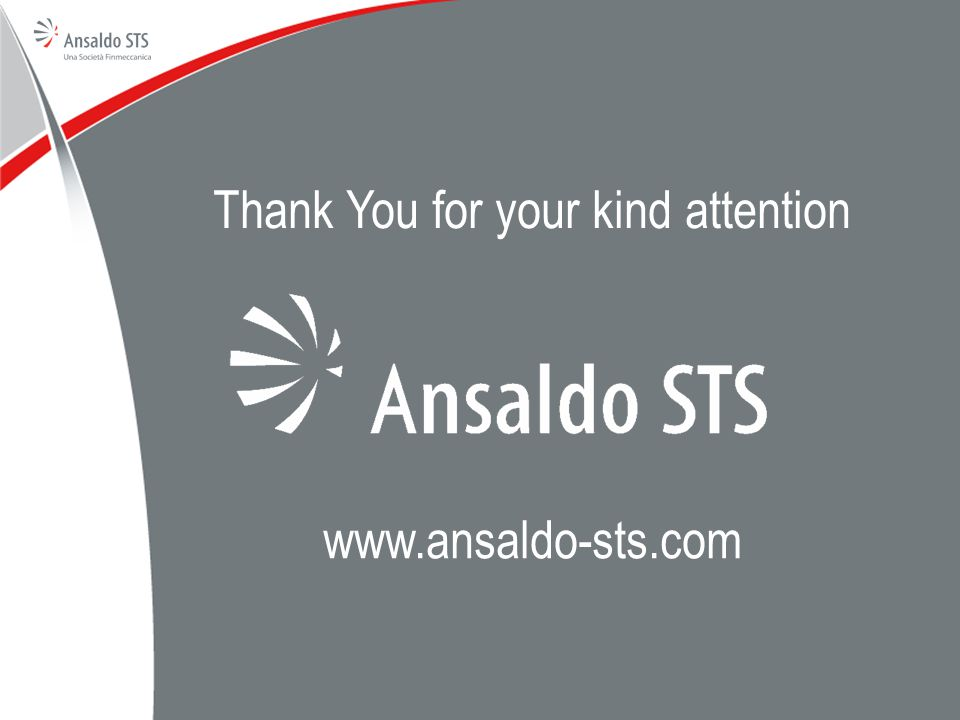 Thank You for your kind attention www.ansaldo-sts.com