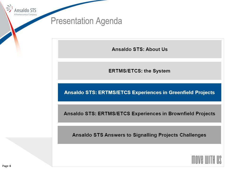 88 Presentation Agenda Ansaldo STS: About Us ERTMS/ETCS: the System Ansaldo STS: ERTMS/ETCS Experiences in Greenfield Projects Ansaldo STS: ERTMS/ETCS