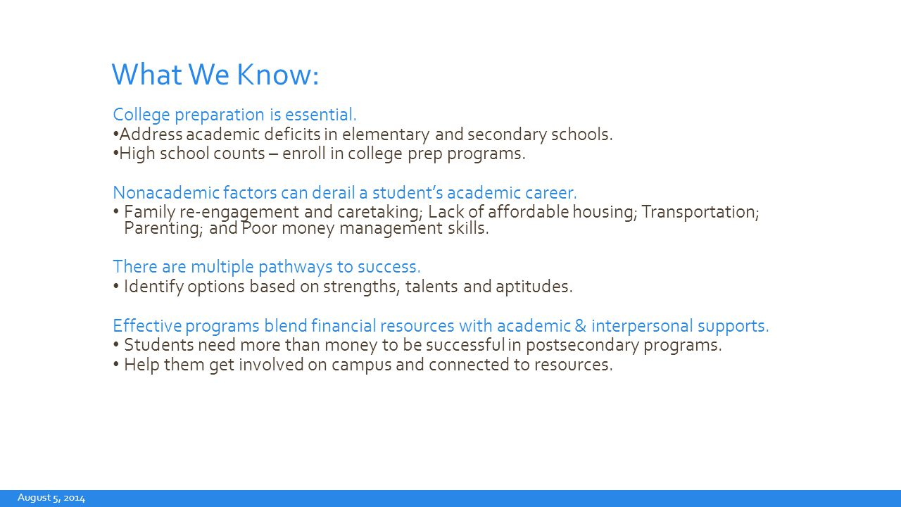 What We Know: College preparation is essential.