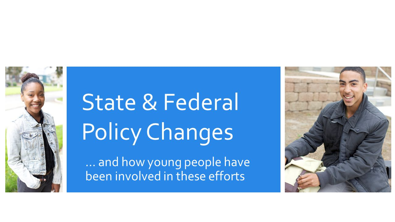 Federal Policies Chafee Education & Training Voucher (ETV) Program - 2001 College Cost Reduction Act - 2007 Higher Education Act (HEA) – 2008