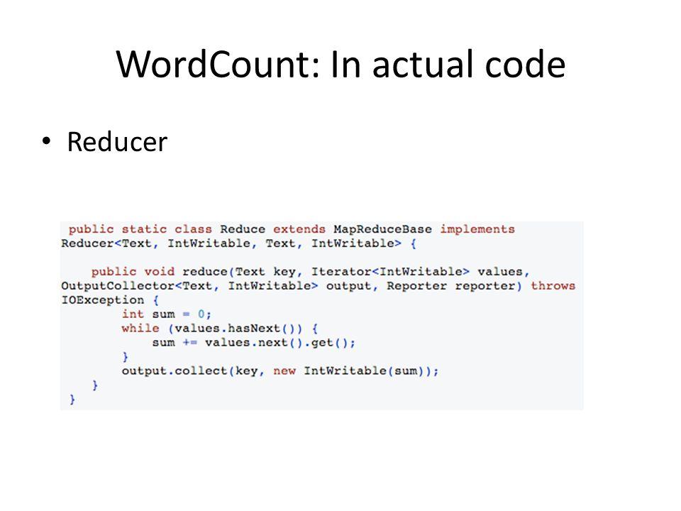 WordCount: In actual code Reducer